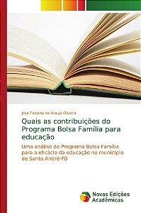 Quais as contribuições do Programa Bolsa Família para educação