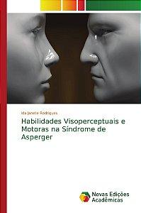 Habilidades Visoperceptuais e Motoras na Síndrome de Asperger