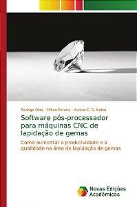 Software pós-processador para máquinas CNC de lapidação de gemas