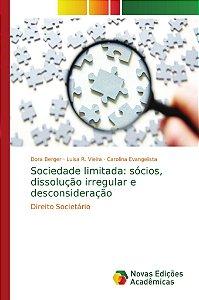 Sociedade limitada: sócios, dissolução irregular e desconsideração