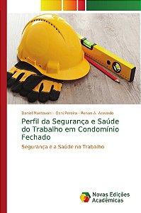 Perfil da Segurança e Saúde do Trabalho em Condomínio Fechado