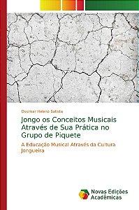 Jongo os Conceitos Musicais Através de Sua Prática no Grupo de Piquete