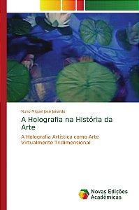A Holografia na História da Arte