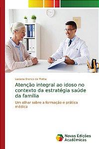 Atenção integral ao idoso no contexto da estratégia saúde da família