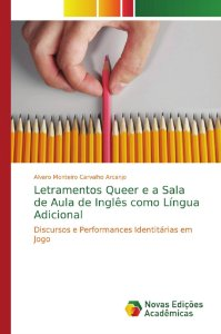 Letramentos Queer e a Sala de Aula de Inglês como Língua Adicional