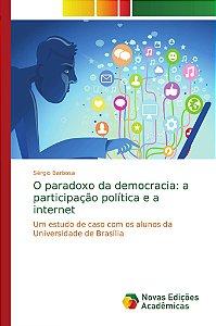 O paradoxo da democracia: a participação política e a internet