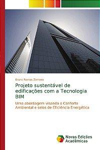 Projeto sustentável de edificações com a Tecnologia BIM
