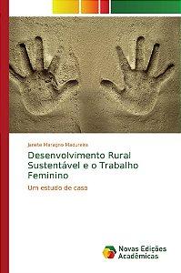 Desenvolvimento Rural Sustentável e o Trabalho Feminino
