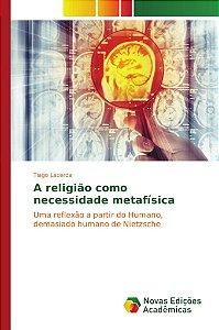 A religião como necessidade metafísica