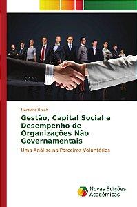 Gestão, Capital Social e Desempenho de Organizações Não Governamentais