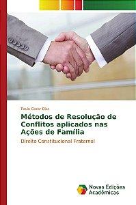 Métodos de Resolução de Conflitos aplicados nas Ações de Família