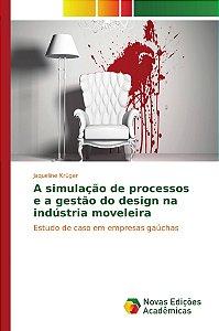 A simulação de processos e a gestão do design na indústria moveleira