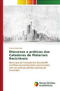 Discursos e práticas dos Catadores de Materiais Recicláveis