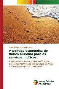 A politica econômica do Banco Mundial para os serviços hídricos