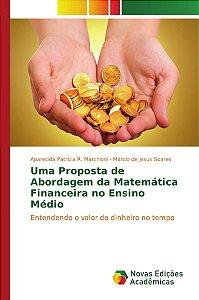 Uma Proposta de Abordagem da Matemática Financeira no Ensino Médio