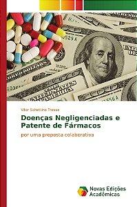 Doenças Negligenciadas e Patente de Fármacos