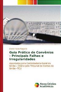 Guia Prático de Convênios - Principais Falhas e Irregularidades