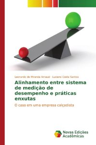 Alinhamento entre sistema de medição de desempenho e práticas enxutas