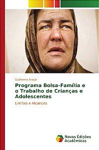 Programa Bolsa-Família e o Trabalho de Crianças e Adolescentes