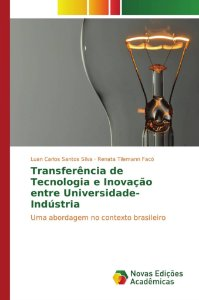 Transferência de Tecnologia e Inovação entre Universidade-Indústria