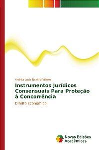 Instrumentos Jurídicos Consensuais Para Proteção à Concorrência