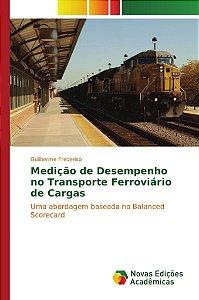 Medição de Desempenho no Transporte Ferroviário de Cargas