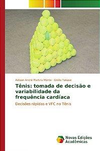 Tênis: tomada de decisão e variabilidade da frequência cardíaca