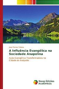 A Influência Evangélica na Sociedade Anapolina