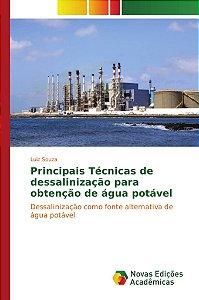 Principais Técnicas de dessalinização para obtenção de água potável