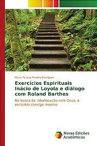 Exercícios Espirituais Inácio de Loyola e diálogo com Roland Barthes