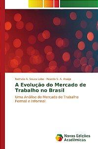 A Evolução do Mercado de Trabalho no Brasil