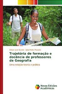 Trajetória de formação e docência de professores de Geografia
