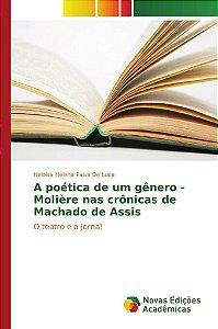 A poética de um gênero - Molière nas crônicas de Machado de Assis