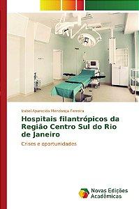 Hospitais filantrópicos da Região Centro Sul do Rio de Janeiro