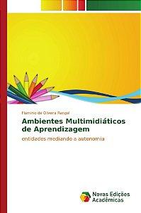 Ambientes Multimidiáticos de Aprendizagem