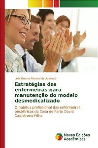 Estratégias das enfermeiras para manutenção do modelo desmedicalizado