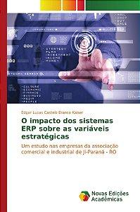 O impacto dos sistemas ERP sobre as variáveis estratégicas