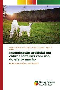 Inseminação artificial em cabras leiteiras com uso do efeito macho