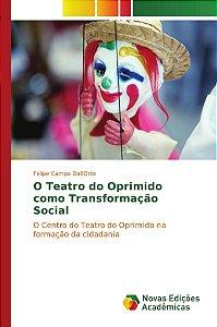 O Teatro do Oprimido como Transformação Social