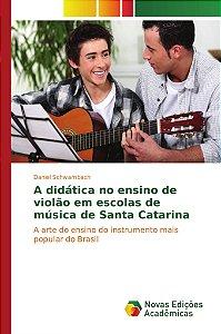 A didática no ensino de violão em escolas de música de Santa Catarina