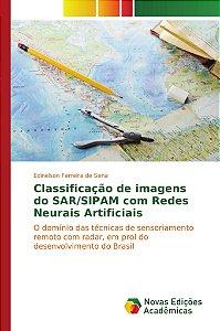 Classificação de imagens do SAR/SIPAM com Redes Neurais Artificiais