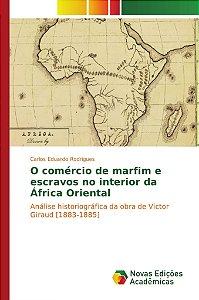 O comércio de marfim e escravos no interior da África Oriental