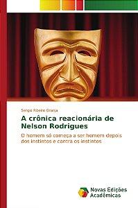 A crônica reacionária de Nelson Rodrigues