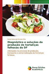 Diagnóstico e soluções da produção de hortaliças folhosas do DF