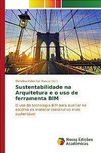 Sustentabilidade na Arquitetura e o uso de ferramenta BIM