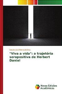 """""""Viva a vida"""": a trajetória soropositiva de Herbert Daniel"""