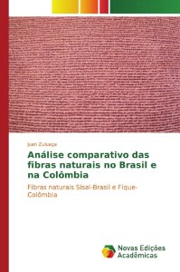 Análise comparativo das fibras naturais no Brasil e na Colômbia