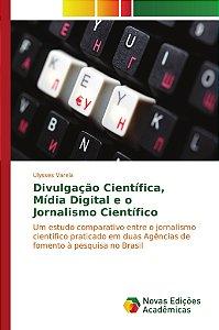 Divulgação Científica, Mídia Digital e o Jornalismo Científico