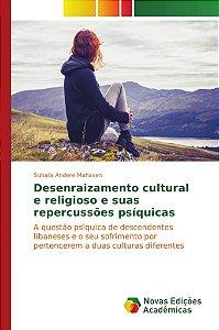 Desenraizamento cultural e religioso e suas repercussões psíquicas