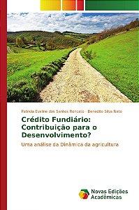 Crédito Fundiário: Contribuição para o Desenvolvimento?